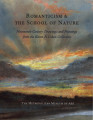Romanticism & the school of nature : nineteenth-century drawings and paintings from the Karen...