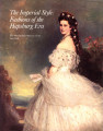 The Imperial style : fashions of the Hapsburg Era : based on the exhibition Fashions of the...