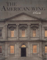 The American Wing : a guide / by Marshall B. Davidson ; [cover photo by Stan Ries]