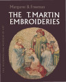The St. Martin embroideries : a fifteenth-century series illustrating the life and legend of St....
