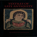 Textiles of late antiquity : [exhibition ... December 14, 1995, to April 7, 1996] / essay by...