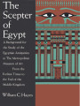 The scepter of Egypt : a background for the study of the Egyptian antiquities in The Metropolitan...