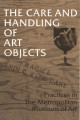 The care and handling of art objects : practices in the Metropolitan Museum of Art / by Marjorie...