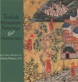 Turkish miniature paintings and manuscripts from the collection of Edwin Binney 3rd / by Edwin...