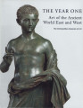 The year one : art of the ancient world east and west / edited by Elizabeth J. Milleker