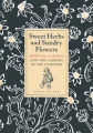 Sweet herbs and sundry flowers : medieval gardens and the gardens of the Cloisters / by Tania...