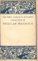 The Emily Johnston De Forest collection of Mexican maiolica / catalogue by Edwin Atlee Barber