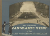 The panoramic view of the palace and gardens of Versailles painted by John Vanderlyn : the...