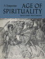 Age of spirituality : a symposium / edited by Kurt Weitzmann