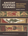 Ancient Peruvian ceramics : the Nathan Cummings collection by Alan R. Sawyer ; with drawings by...