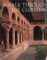 A walk through the Cloisters / text by Bonnie Young ; photos. by Malcolm Varon