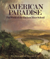American paradise : the world of the Hudson River school / introduction by John K. Howat