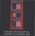 Color and shape in American Indian art / [text by] Zena Pearlstone Mathews