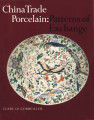 China trade porcelain: patterns of exchange ; additions to the Helena Woolworth McCann Collection...