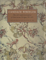 Candace Wheeler : the art and enterprise of American design, 1875-1900 / Amelia Peck and Carol...