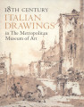 18th century Italian drawings in the Metropolitan Museum of Art / Jacob Bean and William Griswold