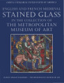 English and French medieval stained glass in the collection of the Metropolitan Museum of Art /...