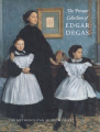 The private collection of Edgar Degas / Ann Dumas, Colta Ives, Susan Alyson Stein, Gary Tinterow ;...