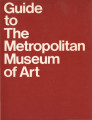 Guide to the Metropolitan Museum of Art / [author and general editor, Nora B. Beeson]