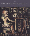 Gifts for the gods : images from Egyptian temples / Marsha Hill, editor ; Deborah Schorsch,...