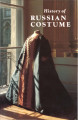 History of Russian costume from the eleventh to the twentieth century : from the collections of...