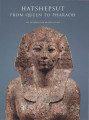Hatshepsut : from Queen to Pharaoh / edited by Catharine H. Roehrig with Renée Dreyfus and...