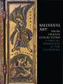 Medieval art from private collections : a special exhibition at The Cloisters, October 30, 1968...