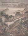 Landscapes clear and radiant : the art of Wang Hui (1632-1717) / Wen C. Fong, Chin-Sung Chang, and...
