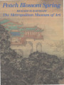 Peach blossom spring : gardens and flowers in Chinese painting / Richard M. Barnhart