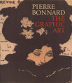 Pierre Bonnard, the graphic art / Colta Ives, Helen Giambruni, Sasha M. Newman