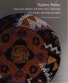 Native paths : American Indian art from the collection of Charles and Valerie Diker / Janet...