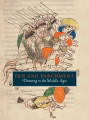 Pen and parchment : drawing in the Middle Ages / Melanie Holcomb ; with contributions by Lisa...