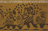 Rituals of euphoria : coca in South America : 6 March to 8 September, 1974, Museum of Primitive Art, New York